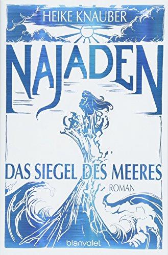 Buchseite und Rezensionen zu 'Najaden - Das Siegel des Meeres: Roman' von Heike Knauber