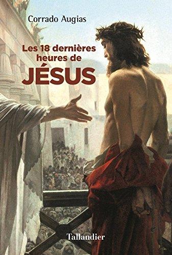 Les 18 dernires heures de Jsus