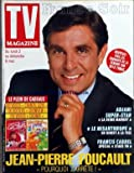 TV MAGAZINE FRANCE SOIR [No 15466] du 30/04/1994 - JEAN-PIERRE FOUCAULT - POURQUOI J'ARRETE ADJANI DANS LA REINE MARGOT LE MISANTHROPE EN DIRECT A LA TELE FRANCIS CABREL...