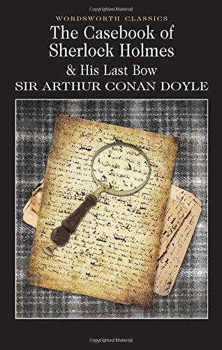The Casebook of Sherlock Holmes & His Last Bow: 1 (Wordsworth Classics) por Sir Arthur Conan Doyle