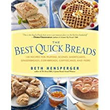 The Best Quick Breads: 150 Recipes for Muffins, Scones, Shortcakes, Gingerbreads, Cornbreads, Coffeecakes, and More by Beth Hensperger (2000-11-01)