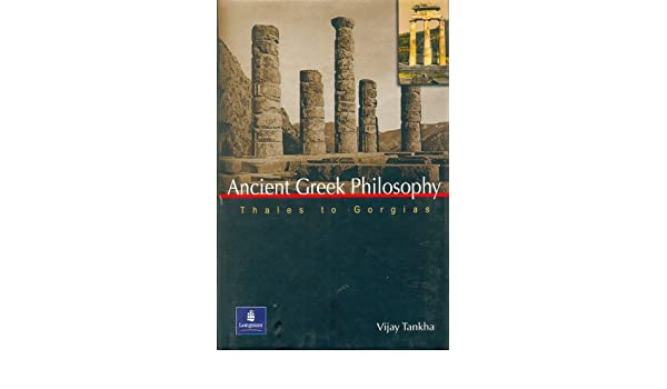 Ancient Greek Philosophy: Thales to Gorgias (Old Edition)