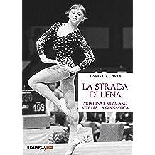 La strada di Lena (Italian Edition)