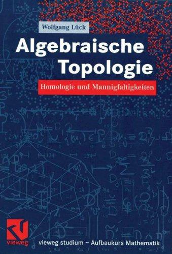 Algebraische Topologie: Homologie und Mannigfaltigkeiten (vieweg studium; Aufbaukurs Mathematik) (German Edition)