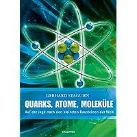 Quarks, Atome, Moleküle