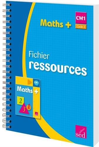 Maths+ CM1 Cycle 3 : Fichier ressources