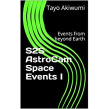 S2S AstroCam Space Events I: Events from beyond Earth