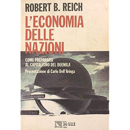 L'economia Delle Nazioni. Come Prepararsi Al Capitalismo Del Duemila