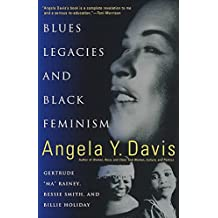 Blues Legacies and Black Feminism: Gertrude 34;Ma34; Rainey, Bessie Smith and Billie Holiday (Vintage): Gertrude Ma Rainey, Bessie Smith and Billie Holiday