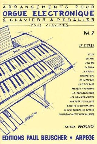 Arrangements pour orgue électronique : 2 claviers et pédalier... par Anonyme