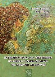 Introduction Aux Methodes D'Apres L'Enseignement de Grigori Grabovoi (French Edition)