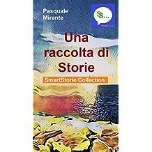 Una raccolta di Storie (SmartStorie Collection Vol. 1)