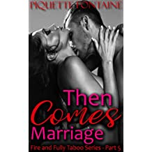 Then Comes Marriage (Fire and Fully Taboo Book 5) (English Edition)