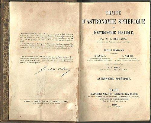 TRAITE D'ASTRONOMIE SPHERIQUE ET D'ASTRONOMIE PRATIQUE. I. ASTRONOMIE SPHERIQUE.