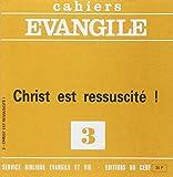 Cahiers evangile n 3 : christ est ressuscite