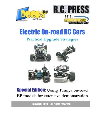 Electric On-Road RC Cars Practical Upgrade Strategies: Using Tamiya On-Road EP Models for Extensive Demonstration (Books on Rc Cars)
