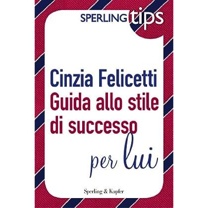 Guida Allo Stile Di Successo Per Lui - Sperling Tips