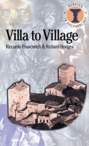 Villa to Village: The Transformation of the Roman Countryside (Duckworth Debates in Archaeology)
