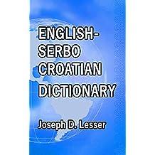 English / Serbo-Croatian Dictionary (Dictionaries Book 25) (English Edition)
