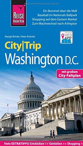 Preisvergleich Produktbild Reise Know-How CityTrip Washington D.C.: Reiseführer mit Stadtplan und kostenloser Web-App