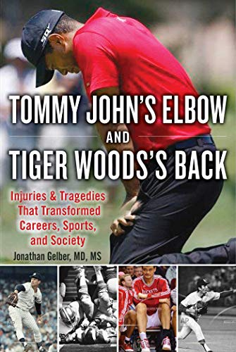 Tommy John's Elbow and Tiger Woods's Back: Injuries and Tragedies That Transformed Careers, Sports, and Society (English Edition)