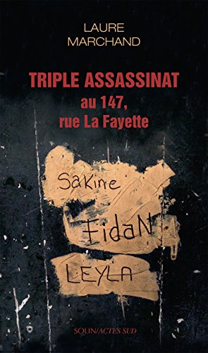 Triple assassinat au 147, rue La Fayette - Laure Marchand sur Bookys