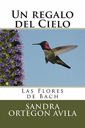 Un regalo del Cielo: Las Flores de Bach por Sandra Ortegón Ávila