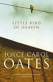 Little Bird of Heaven by [Oates, Joyce Carol]