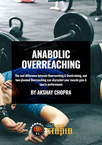 Anabolic Overreaching: The real difference between Overreaching &  Overtraining, and how planned Overreaching can skyrocket your muscle gain &  sports