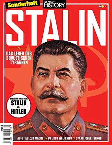 All about History Sonderheft - Stalin: Das Leben des Sowjetischen Tyrannen