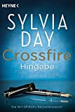 Crossfire - Hingabe: Band 4 - Roman - Sylvia Day