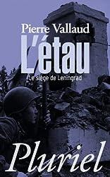 L'Etau: Le siège de Leningrad