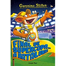 Final de Supercopa... a Ratalona!: Geronimo Stilton 65