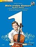 Mein erstes Konzert: 25 leichte Vortragsstücke aus 5 Jahrhunderten. Violoncello und Klavier. Ausgabe mit CD.