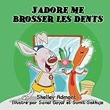 Telecharger Livres Livres pour enfants J adore me brosser les dents French children s books I Love to Brush My Teeth (PDF,EPUB,MOBI) gratuits en Francaise