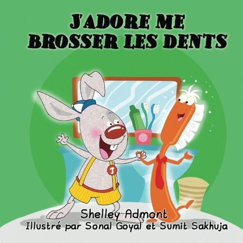 Livres pour enfants: J'adore me brosser les dents: French children's books -I Love to Brush My Teeth par Shelley Admont