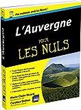 L'Auvergne Pour les Nuls (French Edition)
