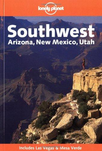 Southwest : Arizona, New Mexico, Utah (en anglais) par Guide Lonely Planet