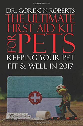 the-ultimate-first-aid-kit-for-pets-keeping-your-pet-well-and-fit-in-2017