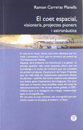 El coet espacial, visionaris, projectes pioners i austronàutica por Ramón Carreras Planells
