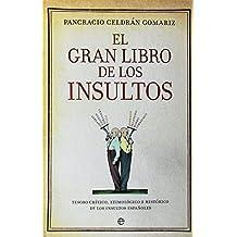 El Gran Libro De Los Insultos - Edición 15ª Aniversario (Fuera de colección)