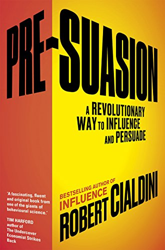 pre-suasion-a-revolutionary-way-to-influence-and-persuade