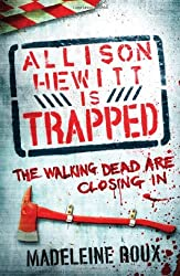 Allison Hewitt is Trapped by Madeleine Roux (2011-08-06)