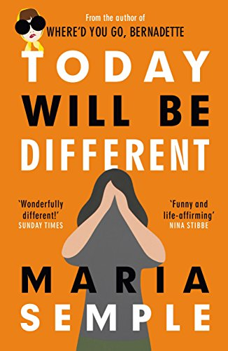 Today Will Be Different: From the bestselling author of Where'd You Go, Bernadette (English Edition) por Maria Semple