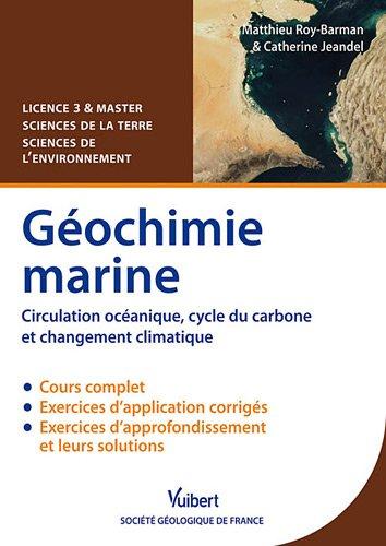 Géochimie marine - Circulation océanique, cycle du carbone et changement climatique - Licence 3 & Master Sciences de la Terre et Sciences de l'environnement par Matthieu Roy-Barman, Catherine Jeandel