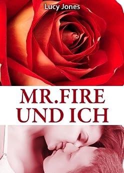 Mr. Fire und ich, Band 10 von [Jones, Lucy]