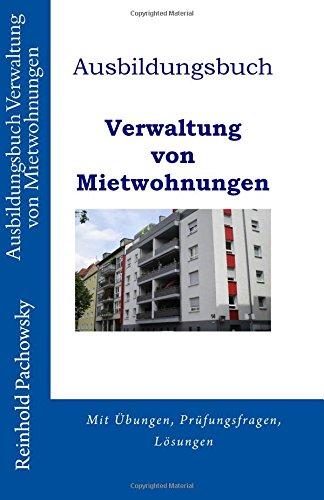 Ausbildungsbuch Verwaltung von Mietwohnungen (Immobilien-Ausbildungsbücher, Band 5)
