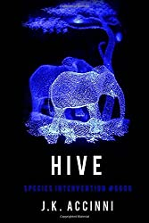 HIVE Species Intervention #6609: Volume 4 by J.K. Accinni (2014-01-12)