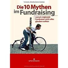 Die 10 Mythen im Fundraising: Warum regionale Fundraiser nicht alles glauben sollten