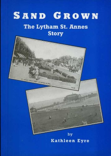 Sand Grown: The Lytham St.Annes Story
